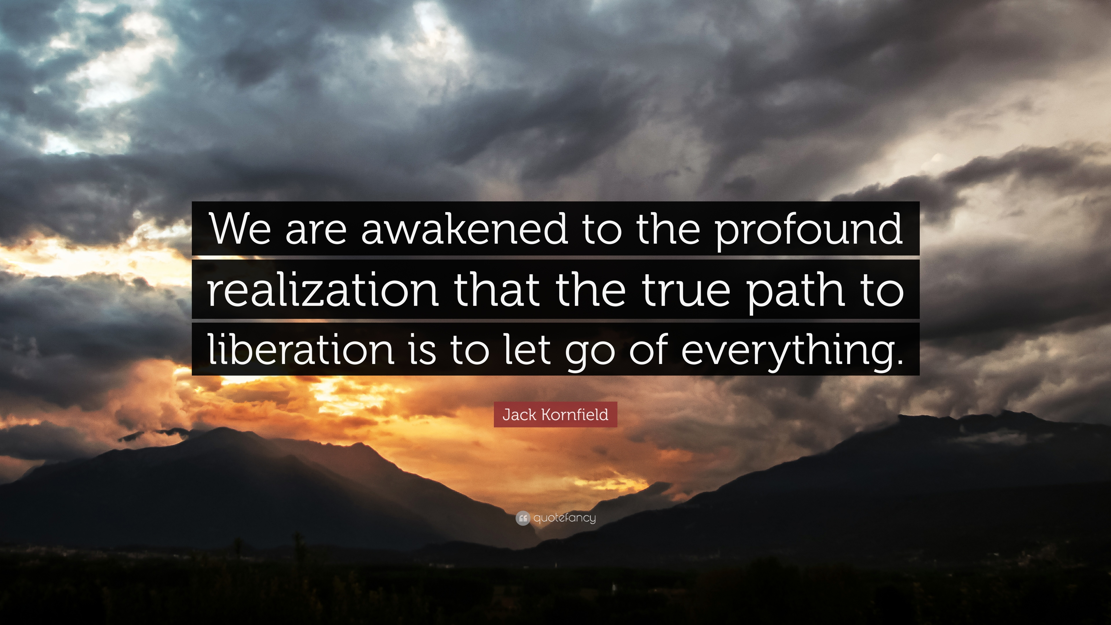 675757-Jack-Kornfield-Quote-We-are-awakened-to-the-profound-realization